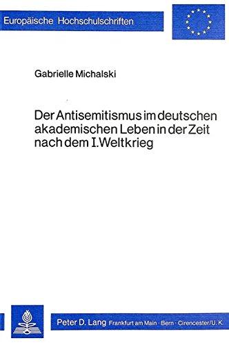 DER ANTISEMITISMUS IM DEUTSCHEN AKADEMISCHEN lEBEN IN DER ZEIT NACH DEM 1. WELTKRIEG: Michalski, ...