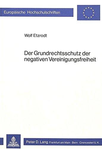 9783820466850: Der Grundrechtsschutz der negativen Vereinigungsfreiheit