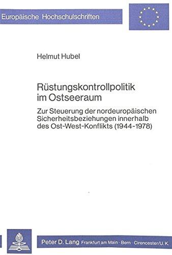 Rüstungskontrollpolitik im Ostseeraum: Zur Steuerung der nordeuropäischen Sicherheitsbeziehungen ...