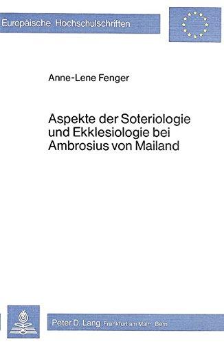 Aspekte der Soteriologie und Ekklesiologie bei Ambrosius von Mailand. [Europäische ...