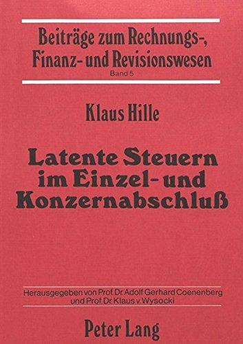 Latente Steuern im Einzel- und Konzernabschluss: Klaus Hille