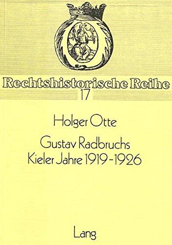 Gustav Radbruchs Kieler Jahre 1919-1926.: Radbruch, Gustav / Otte, Holger