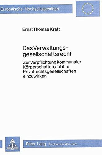 Das Verwaltungsgesellschaftsrecht: KRAFT ERNST THOMAS