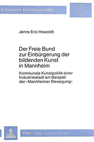 Der Freie Bund zur Einbürgerung der bildenden Kunst in Mannheim: Jenns Eric Howoldt