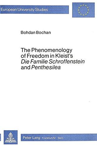 """Phenomenology of Freedom in Kleist's """"Die Familie Schroffenstein"""" and """"..."""