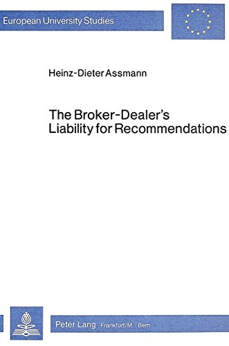 The Broker-Dealer's Liability for Recommendations: Under the U.S. Securities Laws and the ...