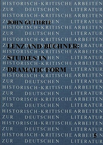 Lenz and Buchner: Studies in Dramatic Form (Paperback): John Guthrie