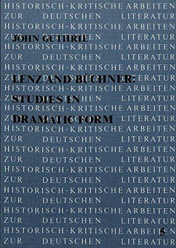 Lenz and Büchner: Studies in Dramatic Form: John Guthrie