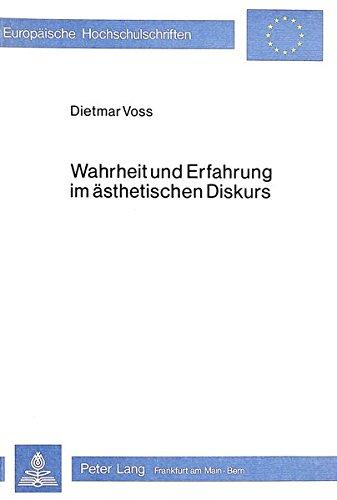 Wahrheit und Erfahrung im ästhetischen Diskurs: Studien zu Hegel, Benjamin, Koeppen (Europäische ...