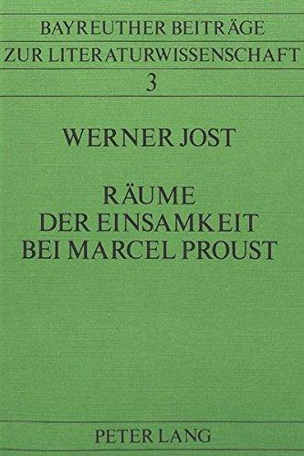 9783820471717: Räume der Einsamkeit bei Marcel Proust (Bayreuther Beiträge zur Literaturwissenschaft)