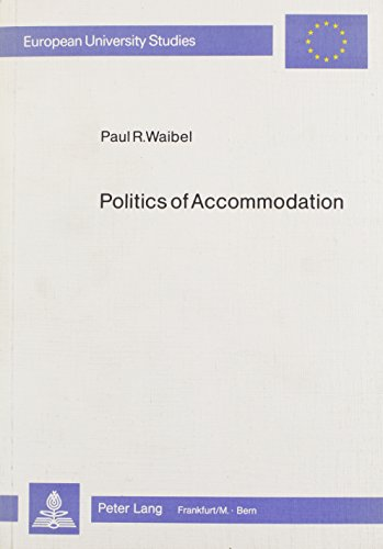 Politics of Accommodation German Social Democracy and the Catholi: WAIBEL PAUL R.