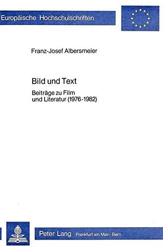 Bild Und Text: Beitraege Zu Film Und Literatur (1976-1982) (Paperback): Franz-Josef Albersmeier