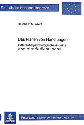 Das Planen von Handlungen Differentialpsychologische Aspekte allgemeiner Handlungstheorien: Munzert...