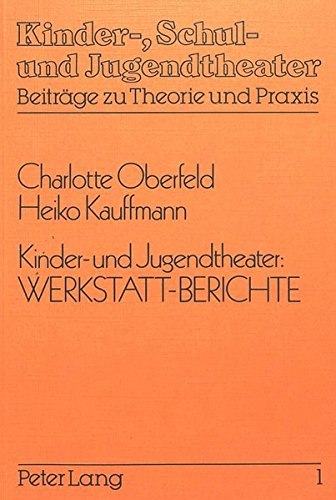 9783820473346: Kinder- und Jugendtheater: Werkstatt-Berichte (Kinder-, Schul- und Jugendtheater - Beiträge zu Theorie und Praxis) (German Edition)