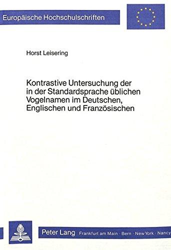 Kontrastive Untersuchung der in der Standardsprache üblichen Vogelnamen im Deutschen, ...