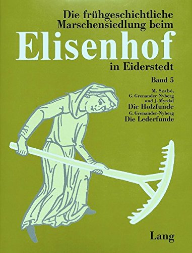 9783820474916: Die Holzfunde aus der frühgeschichtlichen Wurt Elisenhof. (Studien zur Küstenarchäologie Schleswig-Holsteins Serie: Elisenhof) (German Edition)