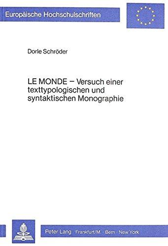 Le Monde: Versuch einer texttypologischen und syntaktischen Monographie (Europäische ...