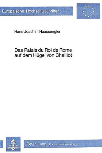 Das Palais du Roi de Rome auf dem Hügel von Chaillot: Hans-Joachim Haassengier
