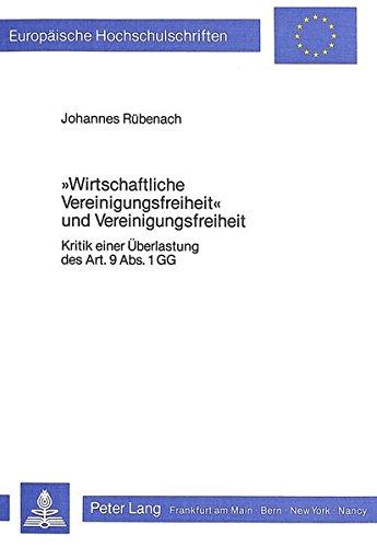 «wirtschaftliche Vereinigungsfreiheit» und Vereinigungsfreiheit Kritik einer Ü...