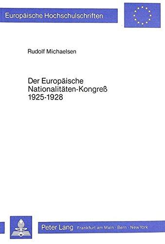 9783820476163: Der Europaeische Nationalitaeten-Kongress 1925-1928: Aufbau, Krise Und Konsolidierung (Europaeische Hochschulschriften / European University Studie)