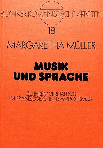 Musik Und Sprache: Zu Ihrem Verhaeltnis Im Franzoesischen Symbolismus (Hardback): Margaretha ...