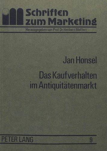 9783820476262: Das Kaufverhalten im Antiquitätenmarkt: Eine empirische Analyse der Kaufmotive, ihrer Bestimmungsfaktoren und Verhaltenswirkungen (Schriften Zu Marketing Und Management)