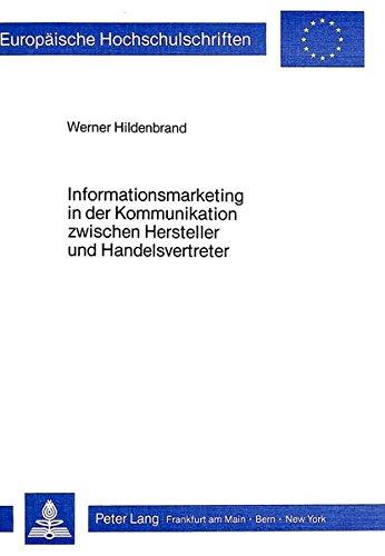 9783820476279: Informationsmarketing in der Kommunikation zwischen Hersteller und Handelsvertreter. Ein Beitrag zur Überwindung von Kommunikationsproblemen in Absatzkanälen