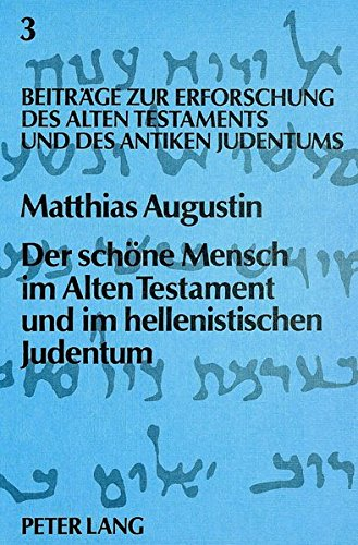 9783820476408: Der schöne Mensch im Alten Testament und im hellenistischen Judentum (Beiträge zur Erforschung des Alten Testaments und des antiken Judentums)