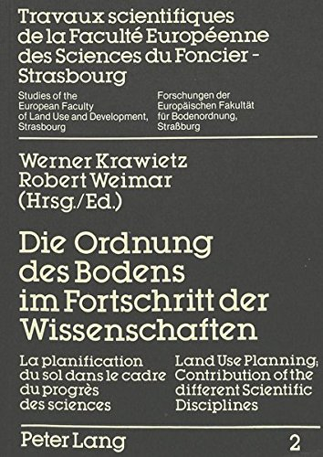 Die Ordnung des Bodens im Fortschritt der Wissenschaften- La planification du sol dans le cadre du progrès- Land Use Planning; Contribution of the ... für Bodenordnung, Straßburg) (German Edition) (3820476679) by Robert Weimar; Guido Leidig