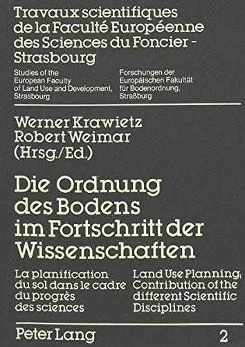 Die Ordnung des Bodens im Fortschritt der Wissenschaften- La planification du sol dans le cadre du progrès- Land Use Planning; Contribution of the ... für Bodenordnung, Straßburg) (German Edition) (9783820476675) by Robert Weimar; Guido Leidig