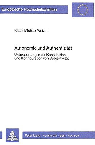Autonomie und Authentizität: Klaus Michael Wetzel