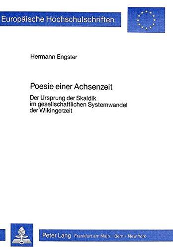 Poesie einer Achsenzeit Der Ursprung der Skaldik im gesellschaftlichen Systemwandel der ...
