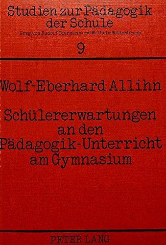 9783820477696: Schüler-Erwartungen an den Pädagogik-Unterricht am Gymnasium (Studien zur Pädagogik der Schule) (German Edition)