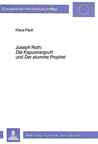 Joseph Roth: #00Die Kapuzinergruft#01 und #00Der stumme Prophet#01: PAULI KLAUS