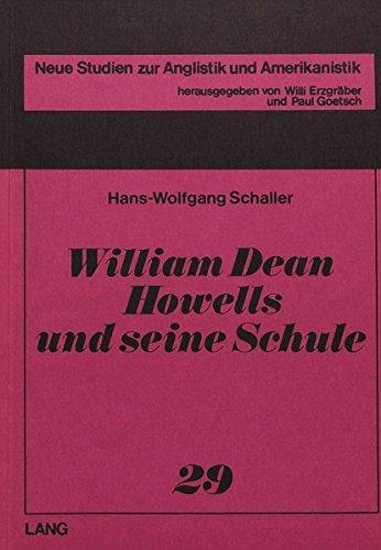 William Dean Howells und seine Schule: Hans-Wolfgang Schaller