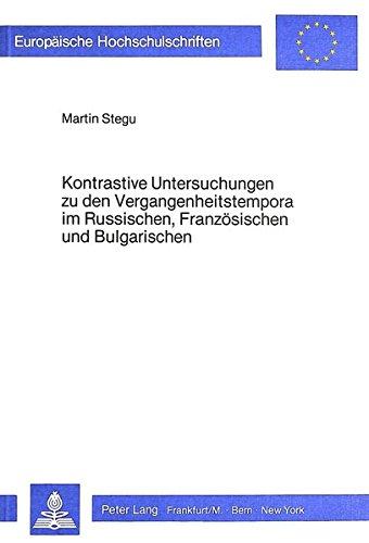 Kontrastive Untersuchungen zu den Vergangenheitstempora im Russischen, Französischen und ...