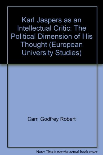 Karl Jaspers as an Intellectual Critic: Godfrey Robert Carr