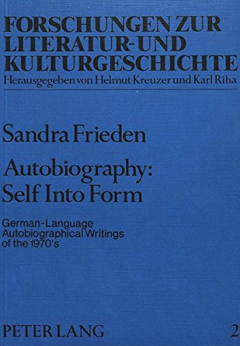Autobiography: Self Into Form: German-Language Autobiographical Writings of the 1970's (...