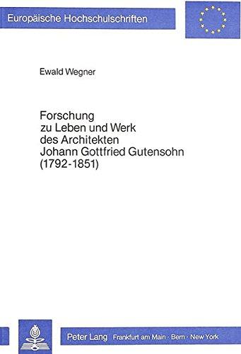 Forschung zu Leben und Werk des Architekten Johann Gottfried Gutensohn (1792-1851): Ewald Wegner