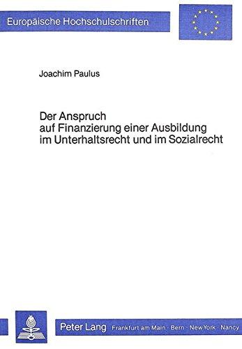 9783820480276: Der Anspruch auf Finanzierung einer Ausbildung im Unterhaltsrecht und im Sozialrecht