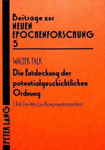 Die Entdeckung der potentialgeschichtlichen Ordnung: Walter Falk