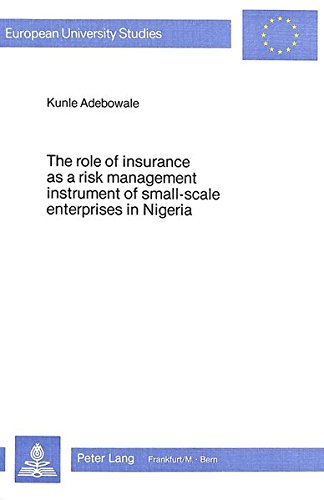 Role of Insurance as a Risk Management Instrument of Small-Scale Enterprises in Nigeria: Adebowale,...