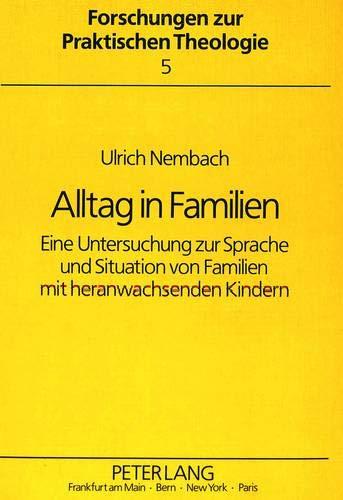 Alltag in Familien Eine Untersuchung zur Sprache und Situation von Familien mit heranwachsenden ...