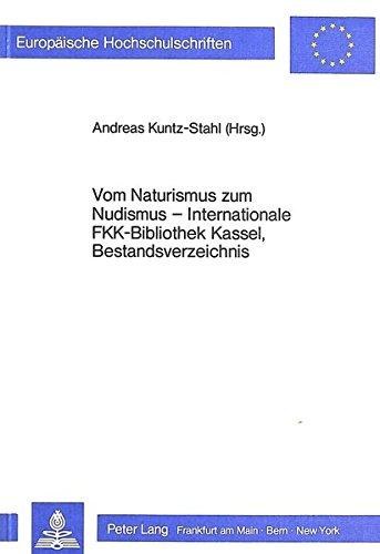 Vom Naturismus zum Nudismus Internationale FKK-Bibliothek Kassel, Bestandsverzeichnis
