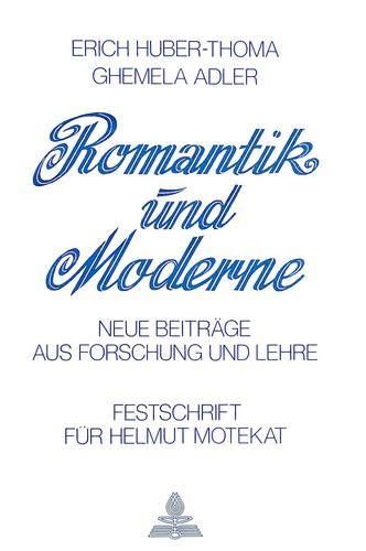 Romantik und Moderne: Neue Beitr?ge aus Forschung: n/a