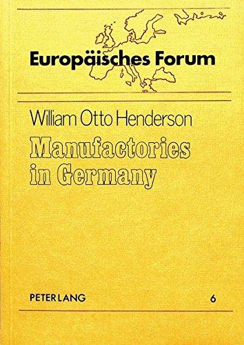 Manufactories in Germany: Henderson, W. O.