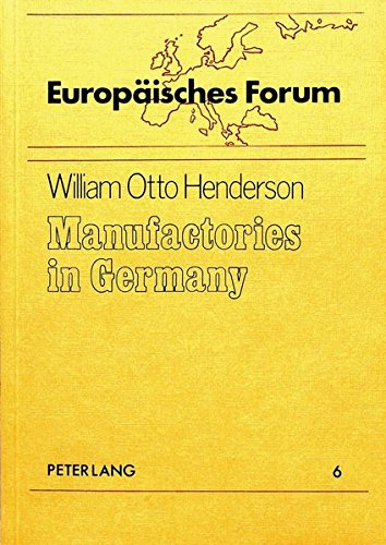 Manufactories in Germany. (= Europäisches Forum; 6).: Henderson, William Otto: