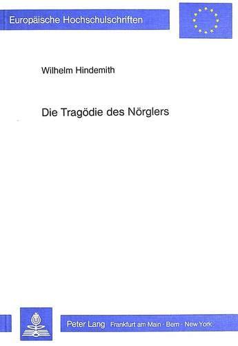 Die Tragödie des Nörglers: Wilhelm Hindemith