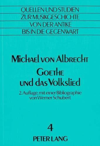 Goethe Und Das Volkslied: Mit Einer Bibliographie Von Werner Schubert (Hardback): Michael von ...