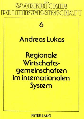 regionale wirtschaftsgemeinschaften im internationalen system. signiert: lukas, andreas